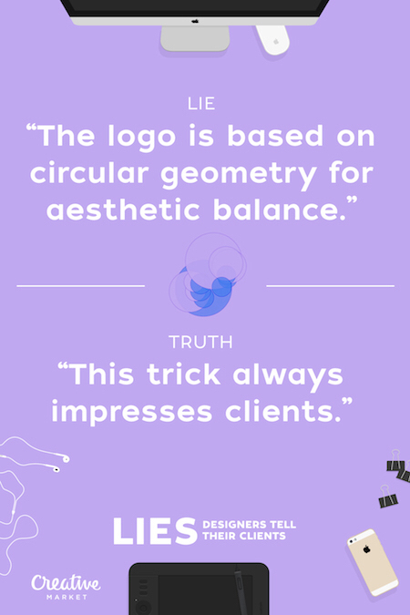 Designers lie to their clients, common lies, lies, common lies said by designers, web design, graphic design, design world, photoshop, graphics, awesome, designs, creative, ideas, knowledge, facts, truths, false, fake
