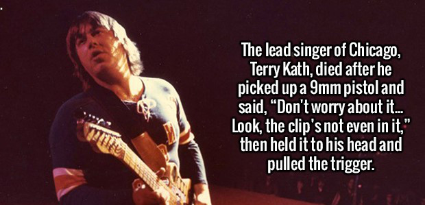 Singer, Chicago, Terry Kath, Died, pistol, head, triggered