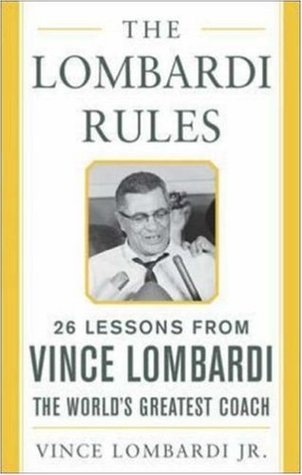 The Lombardi Rules (Vince Lombardi)