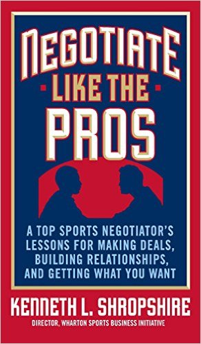 Negotiate Like the Pros (Kenneth Shropshire)