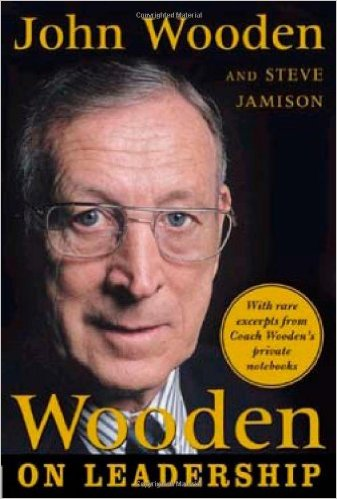 Wooden on Leadership: How to Create a Winning Organization ( John Wooden and Steve Jamison)